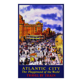 Atlantic City The Playground Of The World Poster