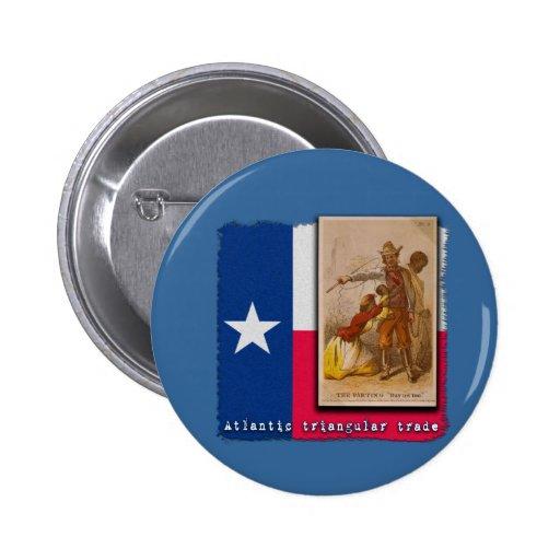 Atlantic Triangular Trade Texas Protest Tshirt 2 Inch Round Button