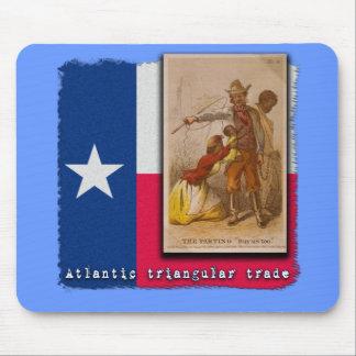 Atlantic Triangular Trade Texas Protest Tshirt Mouse Pad