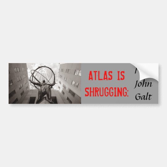 Atlas is shrugging i am john galt bumper sticker