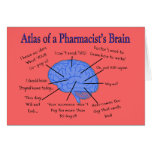 Atlas Of A Pharmacist's Brain-Hilarious Card