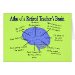 Atlas of a Retired Teacher's Brain Greeting Card
