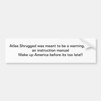 Atlas Shrugged Bumper stcker Bumper Sticker