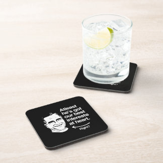 ATLEAST HE'S GOT OUR BEST INTERESTS AT HEART BEVERAGE COASTER