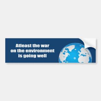 Atleast la guerra en el ambiente va bien etiqueta de parachoque