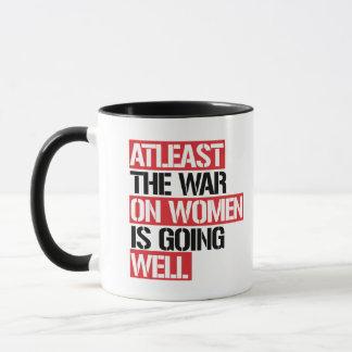 Atleast the War on Women is going well --  Mug