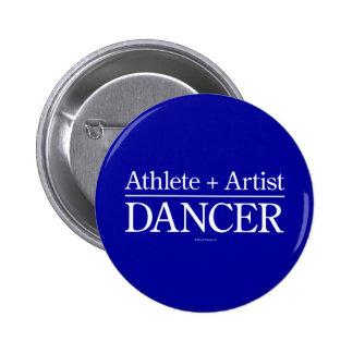 Atleta + Artista = bailarín Pin Redondo De 2 Pulgadas