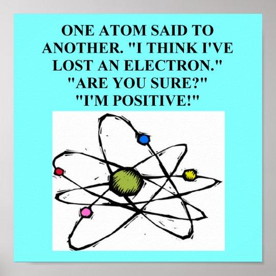 atom lost an electron physics joke poster