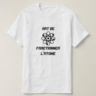 Atom with text Art de fractionner l'atome T-Shirt