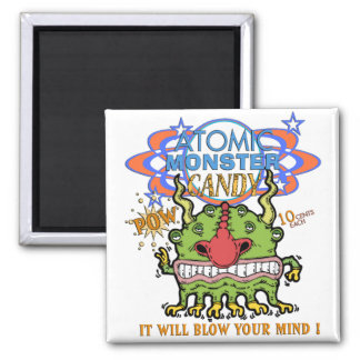 Atomic Monster Candy ! 2 Inch Square Magnet