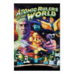 Atomic Rulers of the World Poster