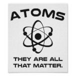 Atoms They're All That Matter Poster