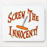 ¡Atornille al Innocent! Alfombrilla De Ratón