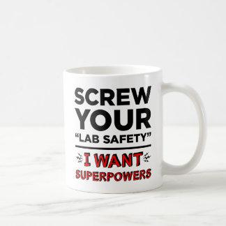 Atornille su seguridad del laboratorio, yo quieren tazas