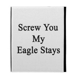 Atorníllele mis estancias de Eagle
