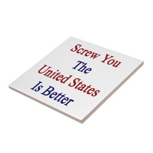 Atorníllele que los Estados Unidos son mejores Azulejo Cuadrado Pequeño