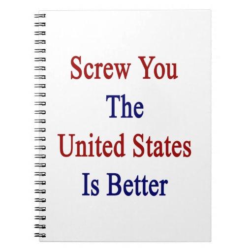 Atorníllele que los Estados Unidos son mejores Libreta