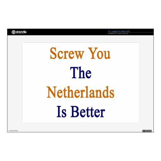 Atorníllele que los Países Bajos son mejores Skins Para Portátil