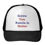 Atorníllele que Rusia es mejor Gorro
