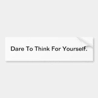 Atrévase a pensar para sí mismo - a la pegatina pa pegatina de parachoque