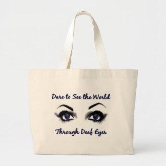 Atrévase a ver el mundo a través de ojos sordos bolsa tela grande