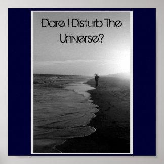 ¿Atrévase me perturban el universo? Póster
