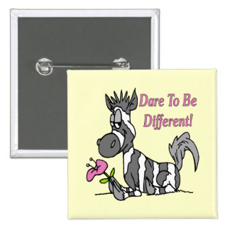 ¡Atrevimiento a ser diferente! Pin Cuadrada 5 Cm