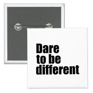 Atrevimiento a ser diferente pin cuadrado