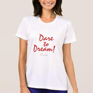 Atrevimiento al sueño: Camiseta de la Micro-Fibra