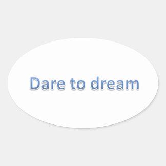 atrevimiento al sueño pegatina ovalada