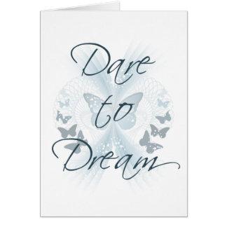 Atrevimiento al sueño tarjeta de felicitación