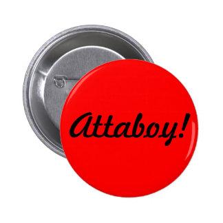 """""""Attaboy!"""" Botón Pin Redondo De 2 Pulgadas"""