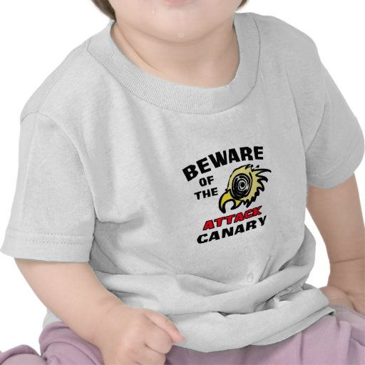 Attack Canary T Shirts