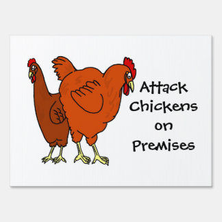Attack Chickens on Premises Sign