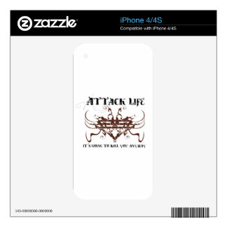Attack life. It's going to kill you anyway iPhone 4 Skin