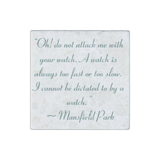 Attack Me With Your Watch Jane Austen Quote Stone Magnet