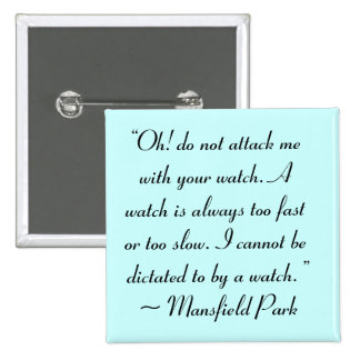 Attack Me With Your Watch Jane Austen Quote Pinback Button