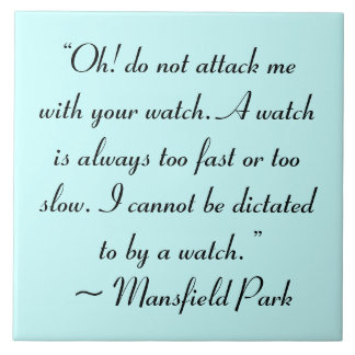 Attack Me With Your Watch Jane Austen Quote Tile