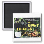 """""""Attack of the Giant Leeches"""" Magnet"""