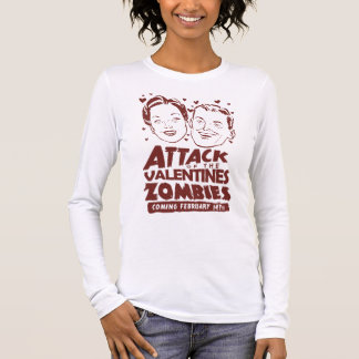 Attack of the Valentines Zombies Long Sleeve T-Shirt