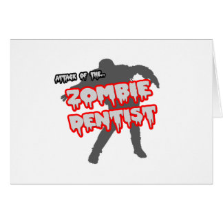 Attack of the Zombie Dentist Greeting Card