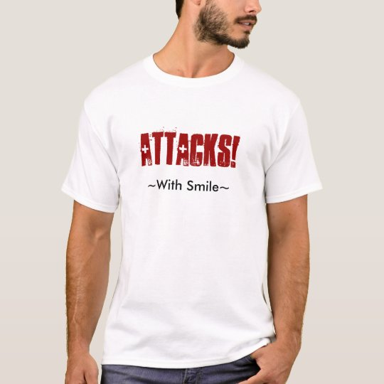 Attacks! With Smile Engrish T-shirt