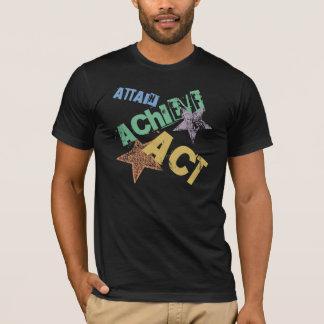 Attain - Achieve - Act T-Shirt