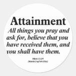 Attainment Mark 11:24 Stickers