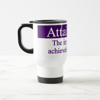 Attainment - the impossible is possible thru faith 15 oz stainless steel travel mug