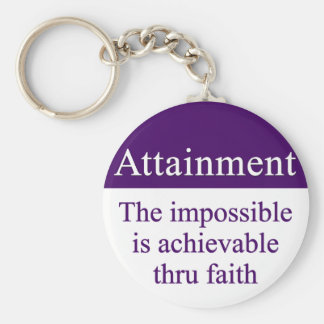 Attainment - the impossible is possible thru faith keychain