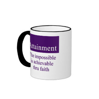 Attainment - the impossible is possible thru faith ringer coffee mug