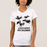 Attempted Murder! Funny Crow T Shirts