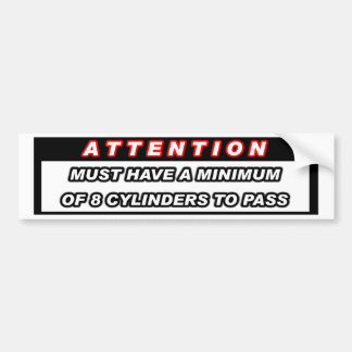 Attention 8 Cylinders Bumper Sticker