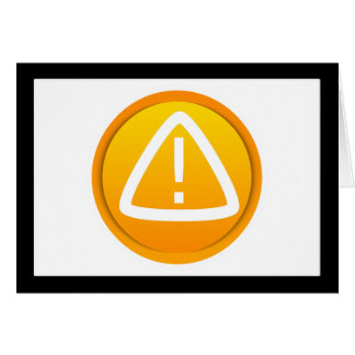 Attention Caution Symbol Greeting Card